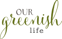 Our Greenish Life